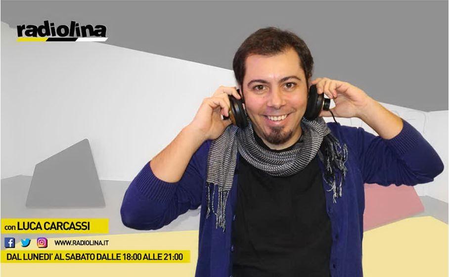 Luca Carcassi on air dal lunedì al sabato su Radiolina